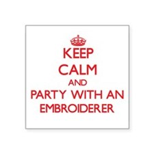 Keep Calm and Party With an Embroiderer Sticker