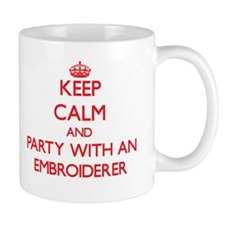 Keep Calm and Party With an Embroiderer Mugs