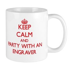 Keep Calm and Party With an Engraver Mugs