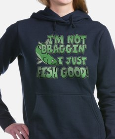 I'm Not Braggin' - Fish Good Hooded Sweatshirt
