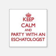 Keep Calm and Party With an Eschatologist Sticker