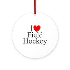 """""""I Love (Heart) Field Hockey"""" Ornament (Round)"""