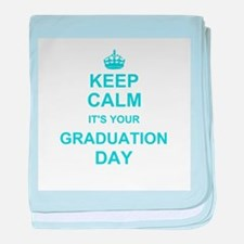 Keep Calm its your Graduation day baby blanket