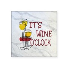 "Wine O'Clock Square Sticker 3"" x 3"""