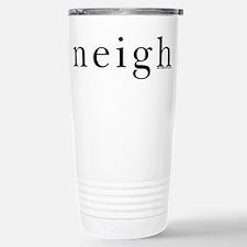 neigh horse Travel Mug