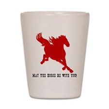 May_The_Horse_Be_With_You!.psd Shot Glass