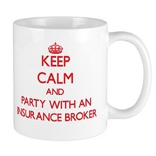 Keep Calm and Party With an Insurance Broker Mugs
