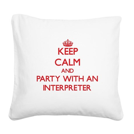 Keep Calm and Party With an Interpreter Square Can