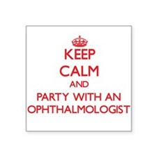 Keep Calm and Party With an Ophthalmologist Sticke