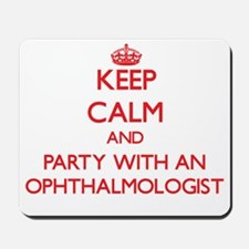 Keep Calm and Party With an Ophthalmologist Mousep