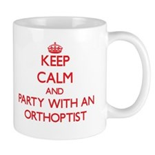 Keep Calm and Party With an Orthoptist Mugs