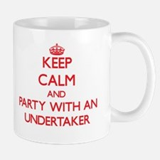Keep Calm and Party With an Undertaker Mugs