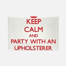 Keep Calm and Party With an Upholsterer Magnets