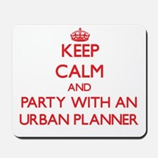 Keep Calm and Party With an Urban Planner Mousepad