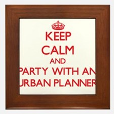 Keep Calm and Party With an Urban Planner Framed T