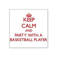 Keep Calm and Party With a Basketball Player Stick