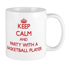 Keep Calm and Party With a Basketball Player Mugs
