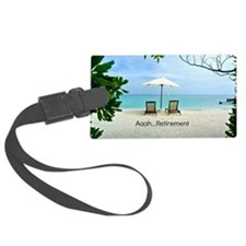 Aaah...Retirement, tropical beac Luggage Tag