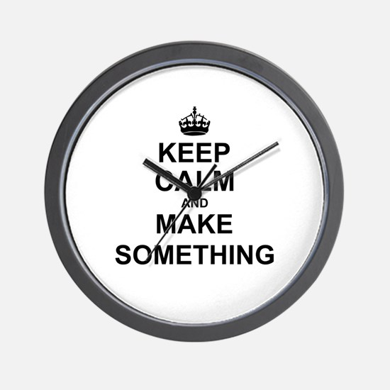 Keep Calm and Make Something Wall Clock