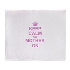Keep Calm and Mother on Throw Blanket