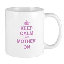 Keep Calm and Mother on Mugs