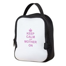 Keep Calm and Mother on Neoprene Lunch Bag