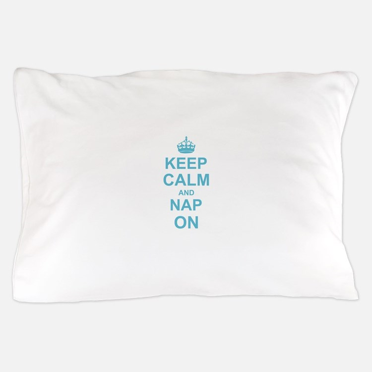 Keep Calm and Nap on Pillow Case