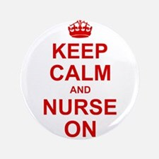 "Keep Calm and Nurse on 3.5"" Button"