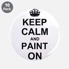 "Keep Calm and Paint on 3.5"" Button (10 pack)"