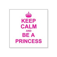 Keep Calm and be a Princess Sticker