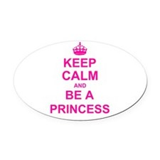 Keep Calm and be a Princess Oval Car Magnet