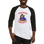 What Would Capt. JAck Do? Baseball Jersey