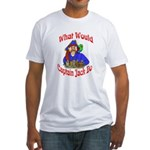 What Would Capt. JAck Do? Fitted T-Shirt