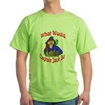 What Would Capt. JAck Do? Green T-Shirt