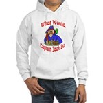 What Would Capt. JAck Do? Hooded Sweatshirt