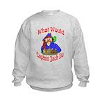 What Would Capt. JAck Do? Kids Sweatshirt