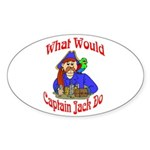 What Would Capt. JAck Do? Oval Sticker