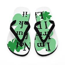 Im not Irish but I drink like it Flip Flops