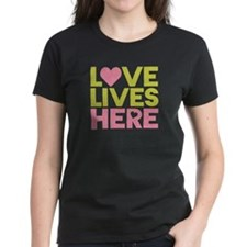Love Lives Here Tee