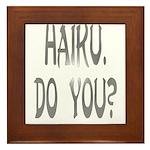 haiku. do you? Framed Tile