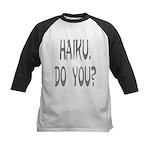 haiku. do you? Kids Baseball Jersey