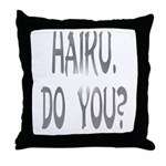 haiku. do you? Throw Pillow