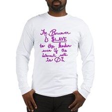 Borrower is Slave to the Lende Long Sleeve T-Shirt