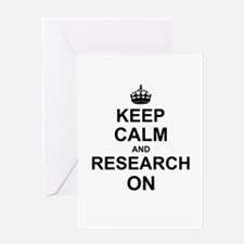 Keep Calm and Research on Greeting Cards