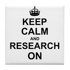 Keep Calm and Research on Tile Coaster