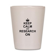 Keep Calm and Research on Shot Glass