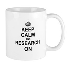 Keep Calm and Research on Mugs