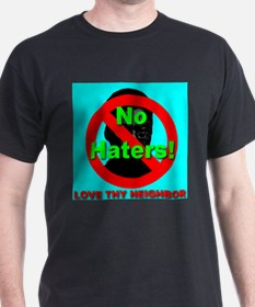 No Haters Love Thy Neighbor S T-Shirt