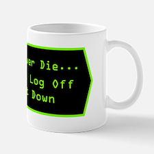 IT Guys Never Die... Mug
