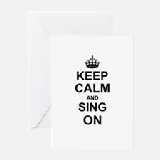 Keep Calm and Sing on Greeting Cards